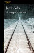 EL CUERPO ELECTRICO di SOLER, JORDI