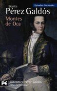 MONTES DE OCA:  EPISODIOS NACIONALES, 28/TERCERA SERIE di PEREZ GALDOS, BENITO