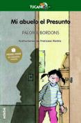 MI ABUELO EL PRESUNTO (PREMIO EDEBE 2004) de BORDONS, PALOMA