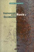 DOSTOYEVSKI : ENTRE RUSIA Y OCCIDENTE di DJERMANOVIC, TAMARA