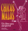 CHICOS MALOS: UN LIBRO PARA (S)EXPERTOS di KALRA, SONAM