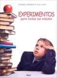 EXPERIMENTOS PARA TODAS LAS EDADES di MORENO LUQUERO, RICARDO