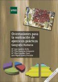 ORIENTACIONES PARA LA REALIZACION DE EJERCICIOS PRACTICOS DE GEOG RAFIA HUMANA di AGUILERA ARILLA, MARIA JOSE