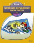 ¡QUIERO SER EMPRENDEDOR!: MANUAL PRACTICO di LOPEZ CAPEL, FELIX
