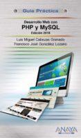 DESARROLLO WEB CON PHP Y MYSQL (ED. 2018) (GUIA PRACTICA) de CABEZAS GRANADO, LUIS MIGUEL