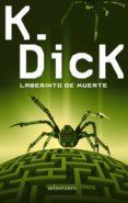 LABERINTO DE MUERTE de DICK, PHILIP K.