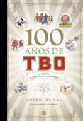 100 AÑOS DE TBO di GUIRAL CONTI, ANTONIO