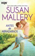 ANTES DE ABRAZARNOS de MALLERY, SUSAN