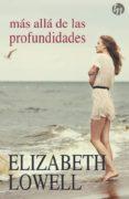 MÁS ALLÁ DE LAS PROFUNDIDADES di LOWELL, ELIZABETH