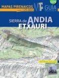SIERRA DE ANDIA ETXAURI (MAPAS PIRENAICOS 1:25000) di ANGULO, MIGUEL