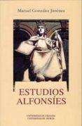 ESTUDIOS ALFONSIES de GONZALEZ JIMENEZ, MANUEL