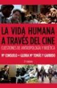 LA VIDA HUMANA A TRAVES DEL CINE (4ª ED) di TOMAS Y GALINDO, M CONSUELO