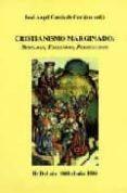 CRISTIANISMO MARGINADO: REBELDES, EXCLUIDOS, PERSEGUIDOS. II: DEL di VV.AA.
