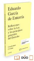 9788491355786 - Garcia De Enterria Eduardo: Reflexiones Sobre La Ley Y Los Principios Generales Del Derecho - Libro