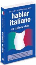 HABLAR ITALIANO EN 15 DIAS (GUIA DE CONVERSACION) di VV.AA.
