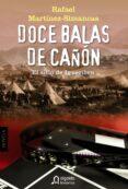 DOCE BALAS DE CAÑON: EL SITIO DE IGUERIBEN di MARTINEZ SIMANCAS SANCHEZ, RAFAEL