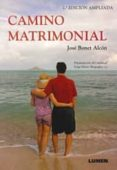 CAMINO MATRIMONIAL (2ª ED.) di BONET ALCON, JOSE