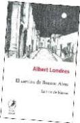 EL CAMINO DE BUENOS AIRES: LA TRATA DE BLANCAS de LONDRES, ALBERT
