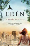 EDEN: ¿HASTA DONDE LLEGARIAS PARA CAMBIAR EL MUNDO? di PASCUAL, ANDRES