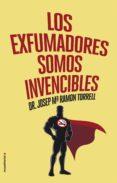 LOS EXFUMADORES SOMOS INVENCIBLES de RAMON TORRELL, JOSEP MARIA