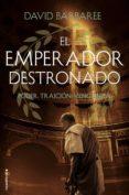 EL EMPERADOR DESTRONADO: PODER. TRAICION. VENGANZA di BARBAREE, DAVID
