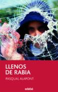 LLENOS DE RABIA de ALAPONT, PASQUAL