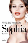 SOFIA: AYER, HOY Y MAÑANA di LOREN, SOFIA