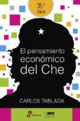 EL PENSAMIENTO ECONOMICO DEL CHE di TABLADA, CARLOS