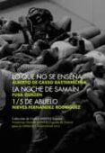 LO QUE NO SE ENSEÑA / LA NOCHE DE SAMAIN di VV.AA.