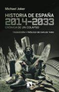 HISTORIA DE ESPAÑA, 2014-2033: CRONICA DE UN COLAPSO di JOKER, MICHAEL