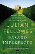 PASADO IMPERFECTO de FELLOWES, JULIAN
