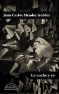LA NOCHE Y YO di MENDEZ GUEDEZ, JUAN CARLOS