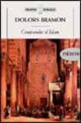 UNA INTRODUCCION AL ISLAM, RELIGION, HISTORIA Y CULTURA de BRAMON, DOLORS