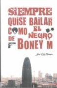 SIEMPRE QUISE BAILAR COMO EL NEGRO DE BONEY M de ROMERO, JOSE LUIS