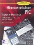 MICROCONTROLADORES PIC: TEORIA Y PRACTICA: EL PIC16F88X Y EL LABO RATORIO USB PCI SCHOOL di ETXEBARRIA ISUSKIZA, MIKEL