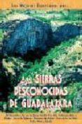 LAS SIERRAS DESCONOCIDAS DE GUADALAJARA di VV.AA.