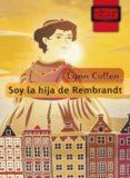 SOY LA HIJA DE REMBRANT (LIBROS DE MOCHILA) di CULLEN, LYNN