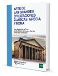 ARTE DE LAS GRANDES CIVILIZACIONES CLASICAS: GRECIA Y ROMA di VV.AA.