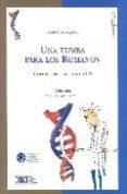 UNA TUMBA PARA LOS ROMANOV Y OTRAS HISTORIAS CON ADN de ALZOGARAY, RAUL A.