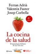 LA COCINA DE LA SALUD (NUEVA EDICION) de ADRIA, FERRAN  FUSTER, VALENTIN
