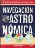 NAVEGACION ASTRONOMICA (6ª ED. AMPLIADA Y ACTUALIZADA) di MEDEROS, LUIS