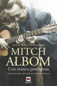 UNA MUSICA PRODIGIOSA di ALBOM, MITCH