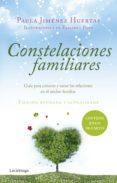 CONSTELACIONES FAMILIARES: GUIA PARA CONOCER Y SANAR LAS RELACIONES EN EL NUCLEO FAMILIAR di JIMENEZ HUERTAS, PAULA