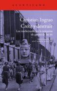 CREER Y DESTRUIR di INGRAO, CHRISTIAN