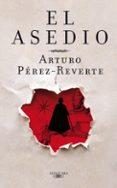 EL ASEDIO (CARTONE ESTUCHE) di PEREZ-REVERTE, ARTURO