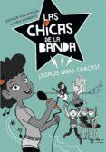 LAS CHICAS DE LA BANDA 2 :  SOMOS UNAS CRACKS di VILLARDON, ESTHER MORENO, LAURA