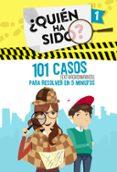 101 CASOS EXTRAORDINARIOS PARA RESOLVER EN 5 MINUTOS (¿QUIÉN HA S IDO? 1) di VV.AA.