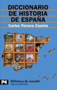 DICCIONARIO DE HISTORIA DE ESPAÑA de FERRERA CUESTA, CARLOS