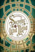 SECRETOS DE LA LUNA LLENA 1: ALIANZAS de G. PARENTE, IRIA  M. PASCUAL, SELENE
