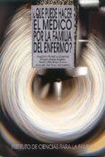 ¿QUE PUEDE HACER EL MEDICO POR LA FAMILIA DEL ENFERMO? di POLAINO-LORENTE, AQUILINO